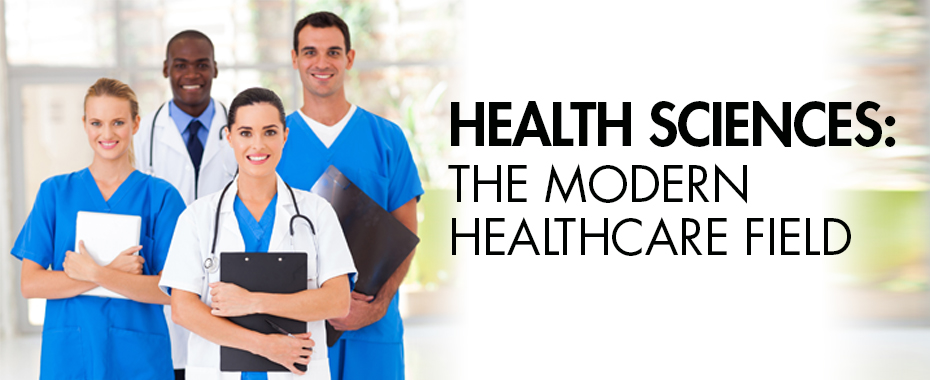 Health Sciences: The Modern Healthcare Field